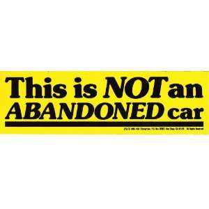 THIS IS NOT AN ABANDONED CAR decal bumper sticker