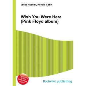 You Were Here (Pink Floyd album) Ronald Cohn Jesse Russell Books