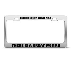 Behind Every Great Man Is Woman Humor Funny Metal license