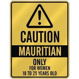 CAUTION  MAURITIAN ONLY FOR WOMEN 18 TO 25 YEARS OLD  PARKING SIGN