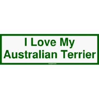 I Love My Australian Terrier Large Bumper Sticker